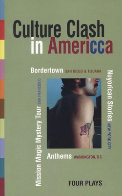 Culture Clash in America: Bordertown/Nuyorican Stories/Mission Magic Mystery Tour/Anthems - Theatre Communications Group (Creator)