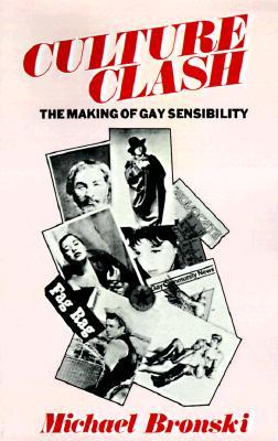 Culture Clash: The Making of Gay Sensibility - Bronski, Michael