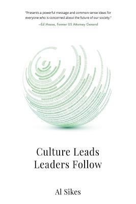 Culture Leads, Leaders Follow - Sikes, Al