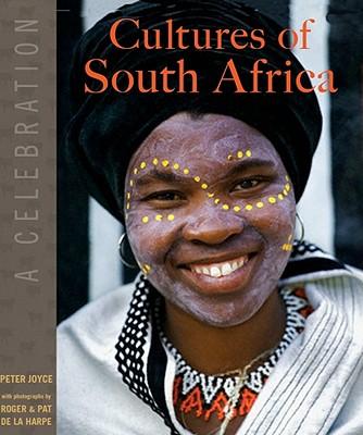 Cultures of South Africa: A Celebration - Joyce, Peter, and de la Harpe, Roger (Photographer), and de la Harpe, Pat (Photographer)