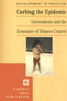 Curbing the Epidemic: Governments and the Economics of Tobacco Control - World Bank