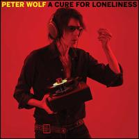 Cure for Loneliness [LP] - Peter Wolf