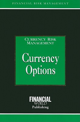 Currency Options: Currency Risk Management - Coyle, Brian (Editor)