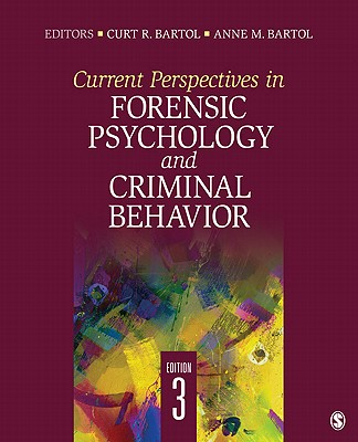 Current Perspectives in Forensic Psychology and Criminal Behavior - Bartol, Anne M. (Editor), and Bartol, Curt R. (Editor)