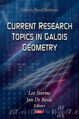 Current Research Topics on Galois Geometrics - Storme, Leo (Editor), and Beule, Jan de (Editor)