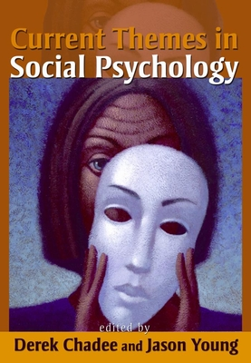 Current Themes in Social Psychology - Chadee, Derek (Editor), and Young, Jason, Pha (Editor)