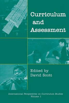 Curriculum and Assessment - Scott, David, Dr.