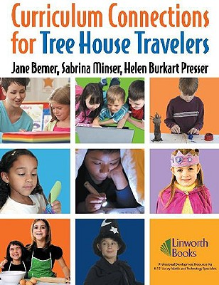 Curriculum Connections for Tree House Travelers for Grades K-4 - Berner, Jane, and Minser, Sabrina, and Presser, Helen Burkart