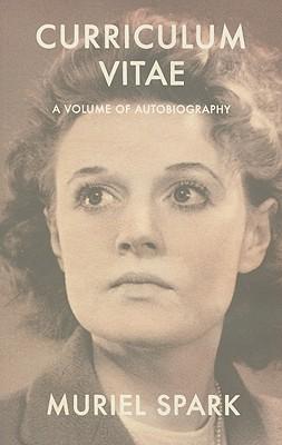 Curriculum Vitae: A Volume of Autobiography - Spark, Muriel