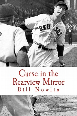 Curse in the Rearview Mirror: Boston Red Sox IQ, Volume II - Nowlin, Bill, and Black Mesa Publishing (Prepared for publication by)