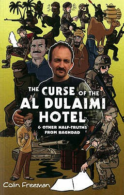 Curse Of The Al Dulaimi Hotel: And Other Half-Truths from Baghdad -