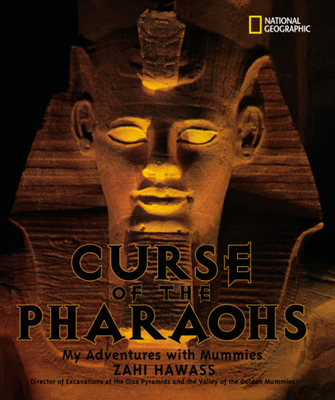 Curse of the Pharaohs: My Adventures with Mummies - Hawass, Zahi A
