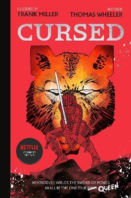 Cursed: An astonishing new re-imagining of King Arthur by the legendary Frank Miller - Wheeler, Tom