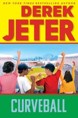 Curveball - Jeter, Derek, and Mantell, Paul