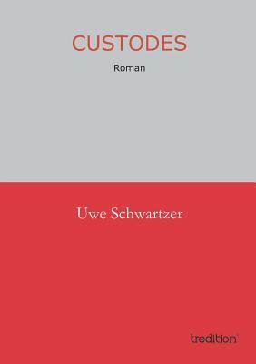 Custodes - Schwartzer, Uwe