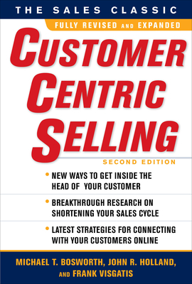 CustomerCentric Selling - Bosworth, Michael T, and Holland, John R, and Visgatis, Frank