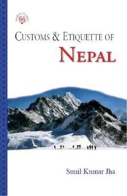 Customs & Etiquette of Nepal - Kumar Jha, Sunil