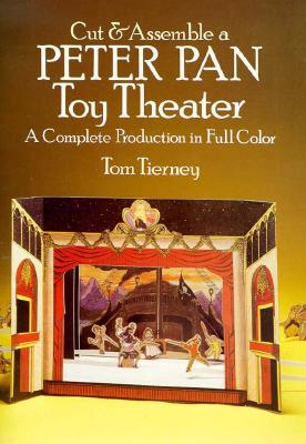 Cut & Assemble a Peter Pan Toy Theater - Tierney, Tom