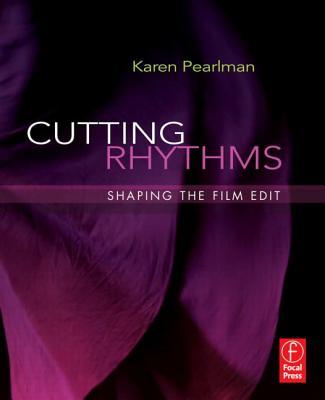 Cutting Rhythms: Shaping the Film Edit - Pearlman, Karen