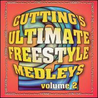 Cutting's Ultimate Freestyle Medleys, Vol. 2 - Various Artists