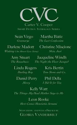 CVC: Book Two: Carter V. Cooper Short Fiction Anthology Series - Vanderbilt, Gloria (Selected by)
