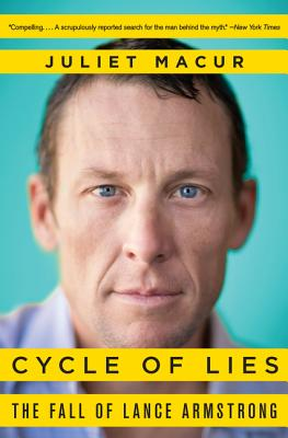 Cycle of Lies: The Fall of Lance Armstrong - Macur, Juliet