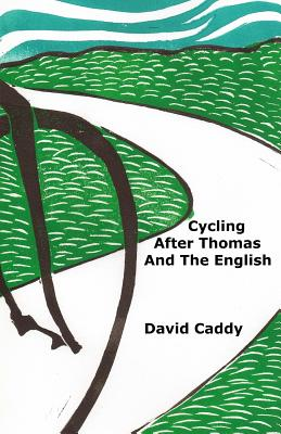 Cycling After Thomas and the English - Caddy, David