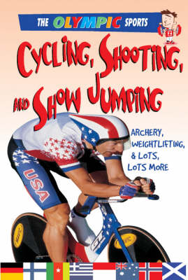 Cycling, Shooting, and Showjumping: Archery, Weightlifting, & a Whole Lot More - Page, Jason