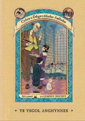 Cyfres o Ddigwyddiadau Anffodus: Yr Ysgol Anghynnes - Snicket, Lemony, and Islwyn, Aled (Translated by), and Helquist, Brett (Illustrator)
