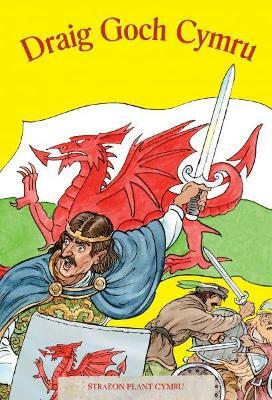 Cyfres Straeon Plant Cymru 6: Draig Goch Cymru - Dafydd, Myrddin ap, and Lawrie, Robin (Illustrator)