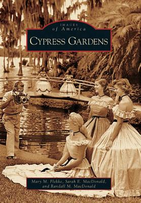 Cypress Gardens - Flekke, Mary M, and MacDonald, Sarah E, and MacDonald, Randall M