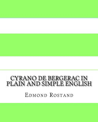 Cyrano de Bergerac in Plain and Simple English - Rostand, Edmond, and Bookcaps (Translated by)