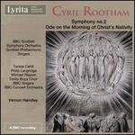 Cyril Rootham: Symphony No. 2; Ode on the Morning of Christ's Nativity