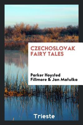 Czechoslovak Fairy Tales - Fillmore, Parker Hoysted