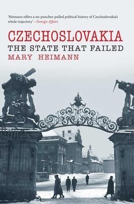 Czechoslovakia: The State That Failed - Heimann, Mary
