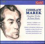 Czeslaw Marek: Chamber Works & Piano Music - Catherine White (harp); Gabriella Dall'Olio (harp); Hugh Webb (harp); Ingolf Turban (violin); Jitka Cechová (piano);...