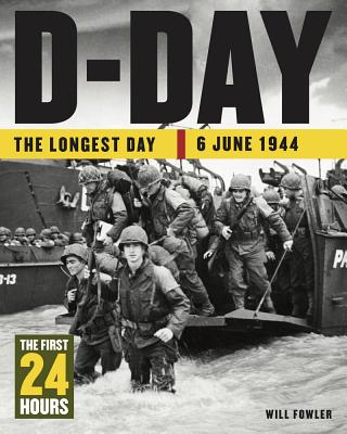 D-Day: The First 24 Hours - Fowler, Will