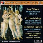 Dag Wiren: Serenade for Strings; Grieg: Holberg Suite; The Last Spring; Benjamin Britten: Simple Symphony