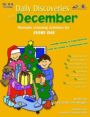 Daily Discoveries for December: Thematic Learning Activities for Every Day, Grades K-6 - Midgley, Elizabeth Cole, and Guymon-King, Jennette (Illustrator), and Radtke, Becky J (Illustrator)