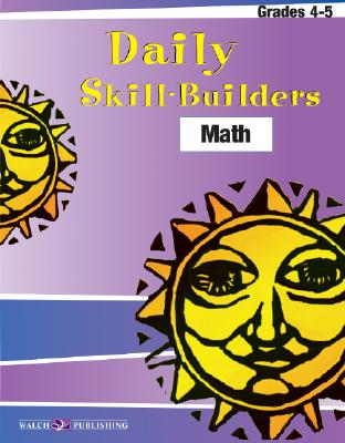 Daily Skill-Builders for Math: Grades 4-5 - Walch Publishing
