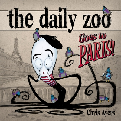 Daily Zoo Goes to Paris! - Ayers, Chris