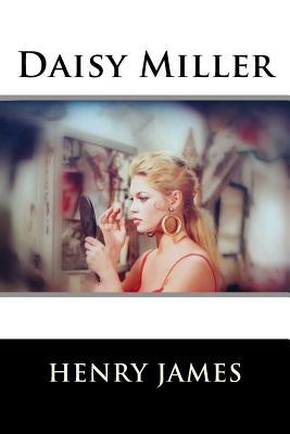 Daisy Miller - Henry James, and Franklin Ross (Designer)