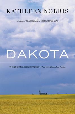 Dakota: A Spiritual Geography - Norris, Kathleen
