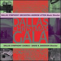 Dallas Christmas Gala - Andrew Litton / Dallas Symphony Orchestra & Chorus / David R. Davidson