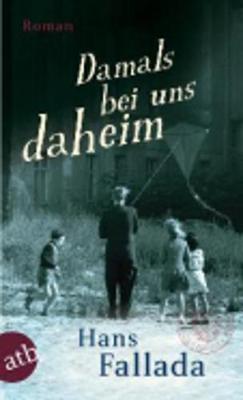 Damals Bei Uns Daheim - Fallada, Hans