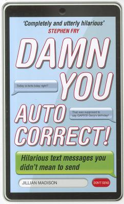 Damn You, Autocorrect! - Madison, Jillian