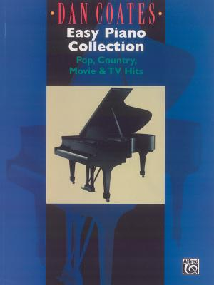 Dan Coates Easy Piano Collection: Pop, Country, Movie & TV Hits - Coates, Dan