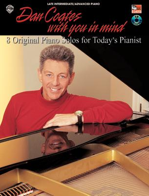 Dan Coates with You in Mind: 8 Original Piano Solos for Today's Pianist, Book & CD - Coates, Dan (Composer), and Choates, Dan