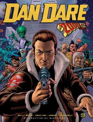 Dan Dare - The 2000 Ad Years - Mills, Pat, and Gibbons, Dave
