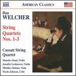 Dan Welcher: String Quartets Nos. 1-3